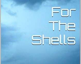 For The Shells